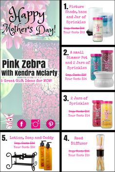 Need Gift Ideas for Mom...Here are some great ideas from Pink Zebra with Kendra McLarty. Get your order in by May 1st and you will get it by Mother's Day!  https://www.facebook.com/PinkZebraKendra