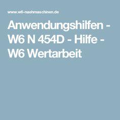 Anwendungshilfen - W6 N 454D - Hilfe - W6 Wertarbeit