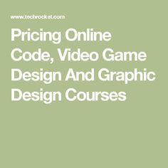 Pricing Online Code, Video Game Design And Graphic Design Courses