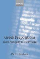 Greek prepositions : from antiquity to the present / Pietro Bortone - Oxford ; New York : Oxford University Press, 2010