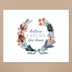 Fortune Favors The Brave 19x13 now featured on Fab.