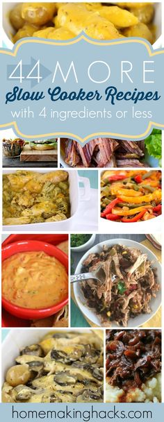 Yay! Finally! 44 MORE of these awesome slow cooker recipes that are made with only 4 ingredients or less!