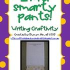 """I'm a smarty pants!"" writing craftivity. By Coffee, Kids and Compulsive Lists."