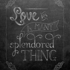 """Download a free chalkboard Valentine featuring song lyrics """"Love is a Many Splendored Thing"""" Free template for chalkboard drawing too!"""
