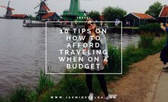 10 Tips On How To Afford Traveling When On A Budget