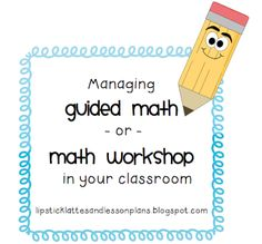Lipstick, Lattes, and Lesson Plans: Managing Guided Math (Math Workshop)