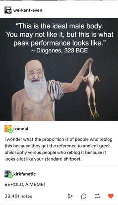 Ah, diogenes, the ol' barrel troll Dankest Memes, Funny Memes, Hilarious, Jokes, Philosophy Memes, History Memes, Tumblr Funny, Funny Posts, Laugh Out Loud