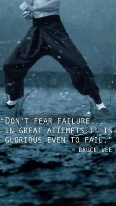 TOP MOTIVATIONAL quotes and sayings by famous authors like Bruce Lee : Don't fear the failure. in great attempts it is glorious even to fail. Wisdom Quotes, Me Quotes, Motivational Quotes, Inspirational Quotes, Daily Quotes, Qoutes, Quotes 2016, Rules Quotes, Martial Arts Quotes
