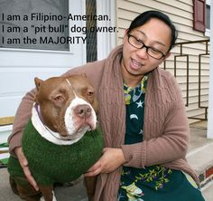 "Lili and Bibi, Bergen County, NJ on Flickr.Lili and Bibi, Bergen County, NJ  I am a Filipino-American  I am a state employee/public servant  I am a ""pit bull"" dog owner  I am the majority."