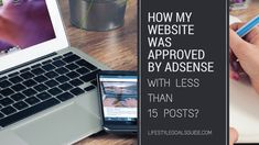 How my website got approved by AdSense with less than 15 posts?