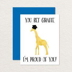 Funny Graduation Card / Printable Graduation Card / Funny Congratulations / You Bet Giraffe I'm Proud / Funny Card for Grad / Congrats Your Cards, Diy Cards, Men's Cards, Im Proud Of You, Graduation Cards, Graduation Quotes, Congratulations Card, Nurse Humor, Funny Cards
