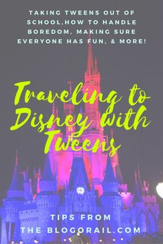 Disney World with Kids | Traveling to Disney with Tweens  | The Blogorail