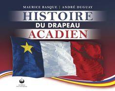 Histoire du drapeau Acadien Cape Breton, Canada, My Ancestors, Maurice, New Brunswick, Nova Scotia, Capital City, Ancestry, East Coast