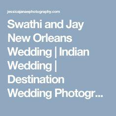 Swathi and Jay New Orleans Wedding | Indian Wedding | Destination Wedding Photographer | Jessica Janae Photography