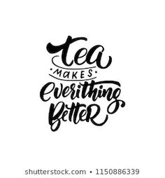 Tea Quotes Funny, Tea Time Quotes, Tea Lover Quotes, Mural Cafe, Tea Logo, Wall Painting Decor, Tea And Books, New Years Poster, Calligraphy Quotes