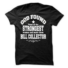 I'm A BILL COLLECTOR T-Shirts, Hoodies, Sweatshirts, Tee Shirts (22$ ==> Shopping Now!)