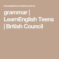 grammar   LearnEnglish Teens   British Council
