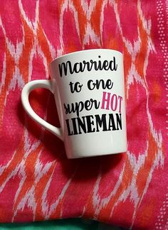 Married To One Super Hot Lineman Coffee Mug Lineman Love, Change My Name, New Love, Coffee Coffee, Diy Crafts, Man Gifts, Life, Hot, Champagne