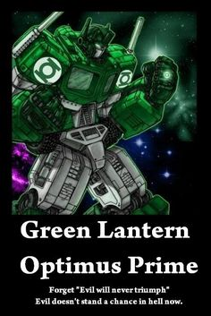 You'd better believe it Optimus would be the greatest Green Lantern