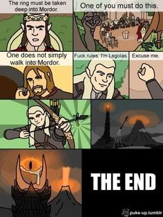 Lord of the Rings Humor. If Legolas would have been in charge of the ring. Legolas E Gimli, Legolas Funny, Hobbit Funny, Bilbo Baggins, Thorin Oakenshield, Aragorn, Gandalf, Fili Et Kili, One Does Not Simply