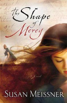 The Shape of Mercy: A Novel, Susan Meissner - Amazon.com