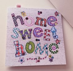 New Home Cards, House Of Cards, New Home Gifts, New Home Greetings, Fabric Pictures, Cross Stitch Cards, Greeting Cards Handmade, Handmade Greetings, Valentine Crafts