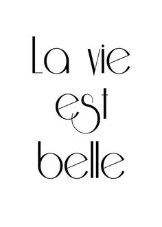Poster with French quote: 'La vie est belle'. Poster with text. Stylish black and white typography print for a living room or bedroom. Stylish posters with texts and citations. Text Poster, Mode Poster, Poster Shop, Poster Poster, Wall Quotes, Love Quotes, Inspirational Quotes, Quotes White, Wisdom Quotes