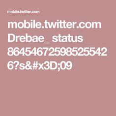 mobile.twitter.com Drebae_ status 864546725985255426?s=09