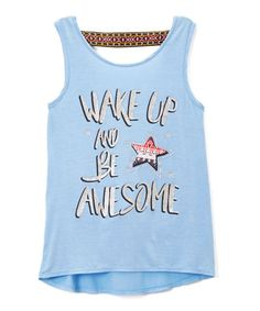 Loving this Sky Blue 'Wake Up and Be Awesome' Tank - Girls on #zulily! #zulilyfinds