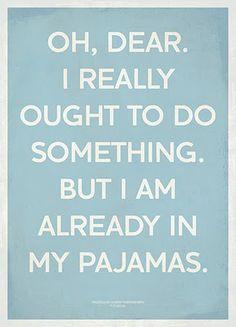 Pyjamas are the perfect excuse!