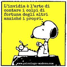In termini psicologici potremmo dire che l'invidia è un tentativo un po' maldestro di recuperare la fiducia e la stima in sé stessi, impedendo la caduta del proprio valore attraverso la svalutazione dell'altro.  – Francesco Alberoni #aforisma #invidia #Snoopy