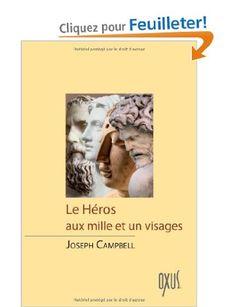 Le héros aux mille et un visages: Amazon.fr: Joseph Campbell: Livres