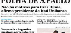 """folhacapa Adesão do Itaú ao """"não vai ter golpe"""" encerra agosto"""