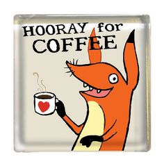 Hooray for Coffee  square glass monster magnet by fishcakesoboy (Home & Living, Kitchen & Dining, Kitchen Décor, Refrigerator Magnets, monster, magnet, coffee, caffeine, fox, animal, hooray, drink)