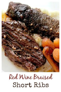 Red Wine Braised Short Ribs - short ribs are cooked low and slow in a red wine reduction resulting in super tender, extremely flavorful meat! I always serve over mashed potatoes and cook carrots in with the meat. It's easy, but does take a little time. Braised Beef Short Ribs Recipe, Boneless Beef Short Ribs, Boneless Beef Ribs Recipe, Gordon Ramsey, Rib Recipes, Cooking Recipes, Cooking Ribs, Paleo Recipes, Kitchen