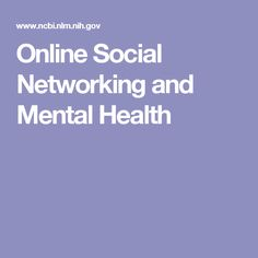 Online Social Networking and Mental Health