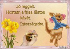 Osztva Good Morning, Tea, Coffee, Buen Dia, Kaffee, Bonjour, Cup Of Coffee, Good Morning Wishes, Teas