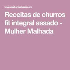 Receitas de churros fit integral assado - Mulher Malhada