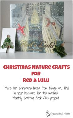 Christmas Nature Crafts for Red & Lulu! Books become even better when you pair them with fun activities! See what we did to go along with this month's Christmas-themed Monthly Crafting Book Club theme.