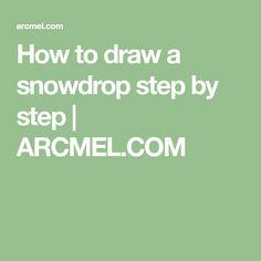 How to draw a snowdrop step by step | ARCMEL.COM