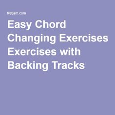 Easy Chord Changing Exercises with Backing Tracks