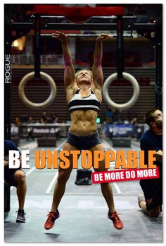 BE UNSTOPPABLE #CrossFit #WallBall #BeMoreDoMore