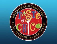 Signature Events : Taste of Chico ~ Sunday, September 24 from...