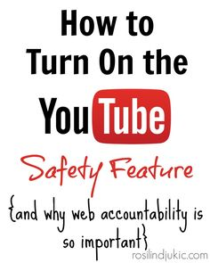 """Did you know that YouTube has a safety feature? Yep! Here's how you can turn it on...and how you can keep your family """"web accountable""""."""