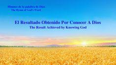 """El himno de la palabra de Dios """"El resultado obtenido por conocer a Dios"""""""