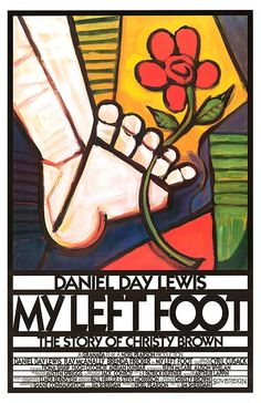 """My Left Foot"" 1989 movie with Daniel Day Lewis. Gotta read the book, tho."
