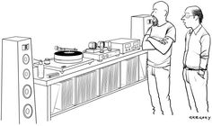 """""""The two things that really drew me to vinyl were the expense and the inconvenience."""" (Slide Show: New Yorker Cartoons May 25, 2015 - The New Yorker)"""