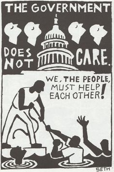 hellyeahanarchistposters: The government does not care. hellyeahanarchistposters: The government does not care. We the people must help each other! by Seth Tobocman Protest Kunst, Protest Art, Protest Signs, Protest Posters, Power To The People, We The People, Riot Grrrl, Political Art, Political Junkie