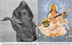 Pre-Islamic Goddess seated on a swan found in Saudi Arabia, preserved in British Museum, and image of Goddess Saraswati as currently widespread in India