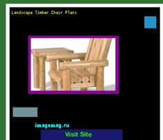 Landscape Timber Chair Plans 070830 - The Best Image Search